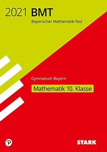 STARK Bayerischer Mathematik-Test 2021 Gymnasium 10. Klasse (STARK-Verlag - Zentrale Tests und Prüfungen)
