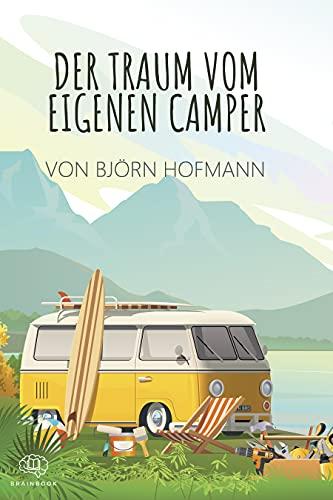 Der Traum vom eigenen Camper: Das...