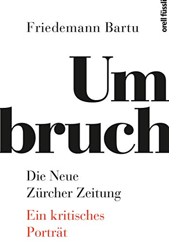 Umbruch. Die Neue Zürcher Zeitung: Ein kritisches Porträt