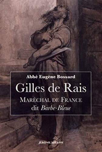 Gilles de Rais: Maréchal de France dit Barbe-Bleue (1404-1440)