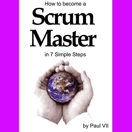 How to Become a Scrum Master in 7 Simple Steps audiobook cover art