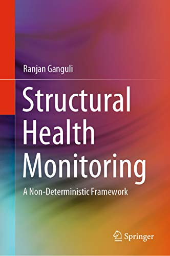 Structural Health Monitoring: A Non-Deterministic Framework (English Edition)
