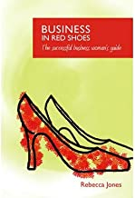 [ BUSINESS IN RED SHOES - THE SUCCESSFUL BUSINESS WOMANS GUIDE [ BUSINESS IN RED SHOES - THE SUCCESSFUL BUSINESS WOMANS GUIDE BY JONES, REBECCA ( AUTHOR ) JAN-24-2011[ BUSINESS IN RED SHOES - THE SUCCESSFUL BUSINESS WOMANS GUIDE [ BUSINESS IN RED SHOES - THE SUCCESSFUL BUSINESS WOMANS GUIDE BY JONES, REBECCA ( AUTHOR ) JAN-24-2011 ] BY JONES, REBECCA ( AUTHOR )JAN-24-2011 PAPERBACK Paperback ] Jones, Rebecca ( AUTHOR ) Jan - 24 - 2011 [ Paperback ]