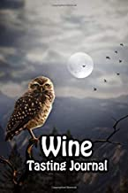 Wine Tasting Journal: Taste Log Review Notebook for Wine Lovers Diary with Tracker and Story Page | Owl & Full Moon Cover