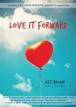Love it Forward by [Jeff Brown]