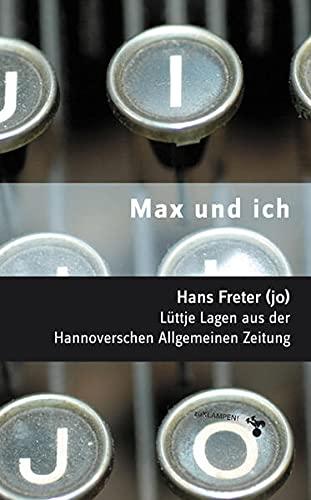 Max und ich: Lüttje Lagen aus der Hannoverschen Allgemeinen Zeitung