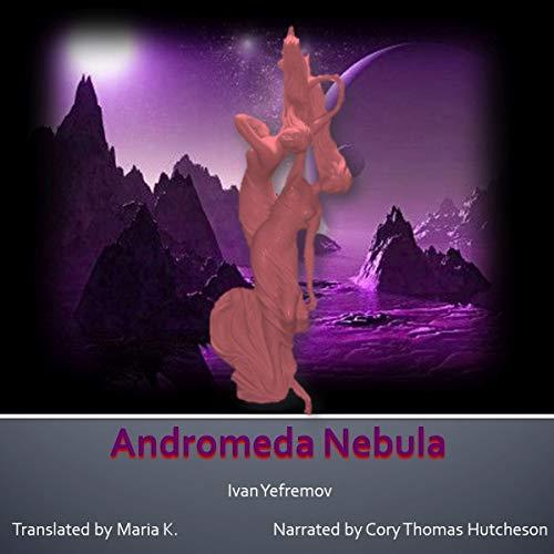Andromeda Nebula Audiobook By Ivan Yefremov cover art