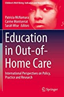 Education in Out-of-Home Care: International Perspectives on Policy, Practice and Research (Children's Well-Being: Indicators and Research, 22)