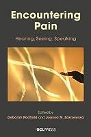 Encountering Pain: Hearing, Seeing, Speaking