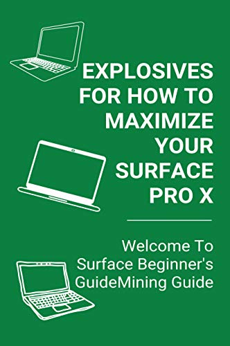 How To Maximize Your Surface Pro X: Welcome To Surface Beginner's Guide: Surface Pro X Keyboard Not Working (English Edition)