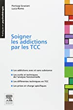 Soigner les addictions par les TCC de Pierluigi Graziani