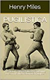 Pugilistica: The History of British Boxing Containing Lives of the Most Celebrated Pugilists (Volume Book 1) (English Edition)