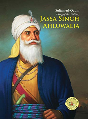 Sultan-ul-Qaum (King of the Nation) - Jassa Singh Ahluwalia: Jassa Singh Ahluwalia (English Edition)