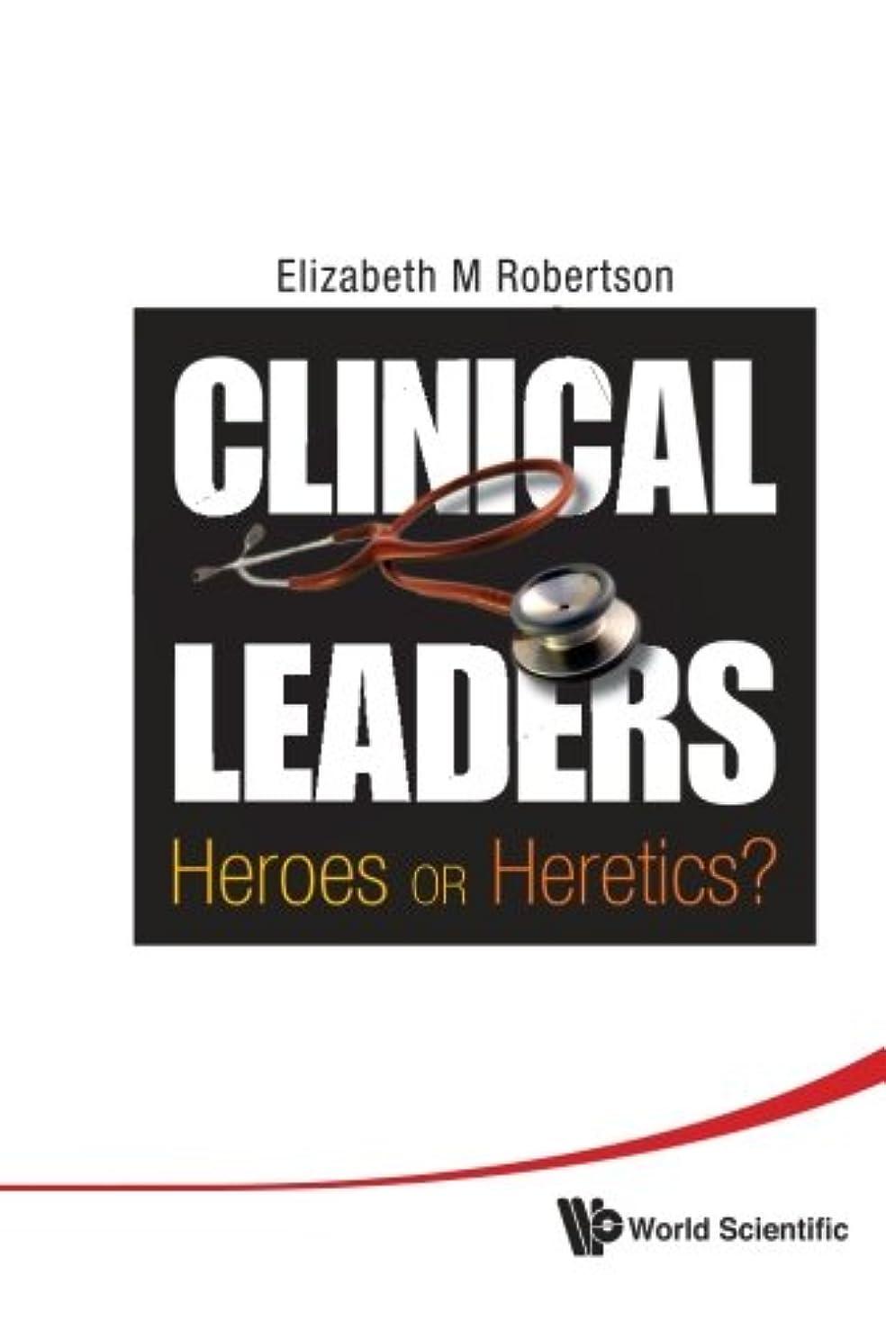 主張する差モッキンバードClinical Leaders: Heroes Or Heretics?
