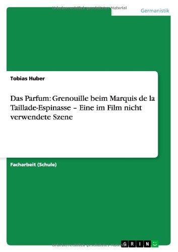 Das Parfum: Grenouille beim Marquis de la Taillade-Espinasse - Eine im Film nicht verwendete Szene (German Edition)