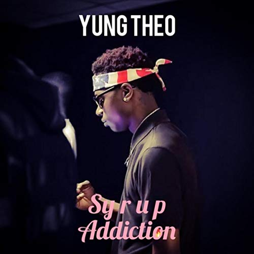 Syrup Addiction [Explicit]