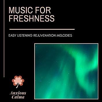 Music For Freshness - Easy Listening Rejuvenation Melodies