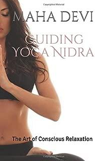Guiding Yoga Nidra: The Art of Conscious Relaxation (Teaching Maha Yoga)