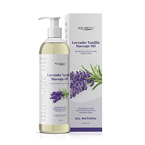 Aquableu's Lavender Vanilla Massage Oil – Therapy Grade Essential Oils - at Home Massage Therapy – Relieves Muscle and Joint Pain, Nourishes Skin, Promotes Relaxation – 12oz