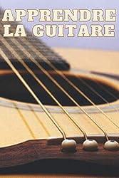 Apprendre la guitare: Tablatures et grille d\'accords vides idéals pour apprendre la guitare ou composer ses titres (French Edition)