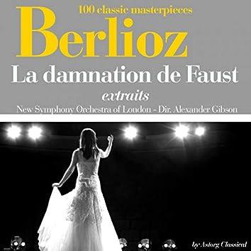 Berlioz : La damnation de Faust (Extraits - 100 classic masterpieces)