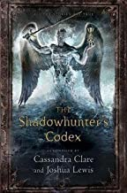 Cassandra Clare: The Shadowhunter's Codex : Being a Record of the Ways and Laws of the Nephilim, the Chosen of the Angel Raziel (Hardcover); 2013 Edition