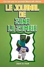 Le Journal de Zane le Zombie: Ce n'est pas un produit Minecraft officiel (French Edition)