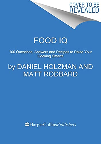 Food IQ: 100 Questions, Answers and...