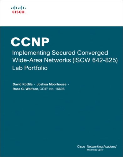 CCNP Implementing Secured Converged Wide Area Networks (ISCW 642 825) Lab Portfolio (Cisco Networking Academy)