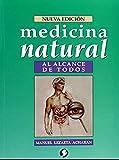 Medicina natural al alcance de todos (Spanish Edition): Manuel Lezaeta Acharán