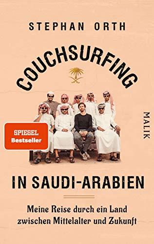 Buchseite und Rezensionen zu 'Couchsurfing in Saudi-Arabien: Meine Reise durch ein Land zwischen Mittelalter und Zukunft' von Stephan Orth