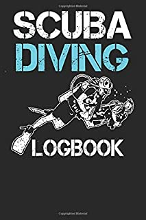 Scuba Diving Log Book Journal: Scuba Dive Log Book Gift for Scuba Diver or Diving Lovers. 6x9 110 pages (55 sheets). Ideal to record and track the ... Christmas, Kids, boys, girls, men and Women