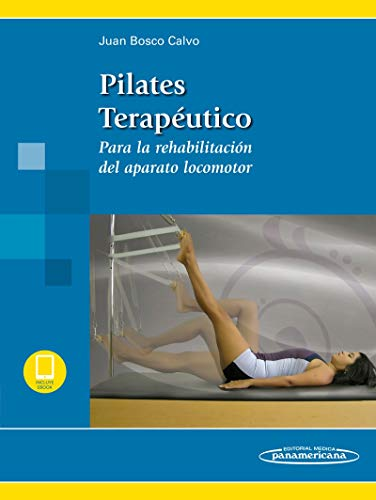 Pilates terapéutico (Para la rehabilitación del aparato locomotor)