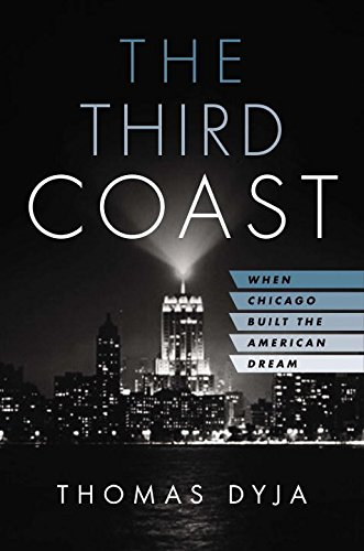 Image of The Third Coast: When Chicago Built the American Dream