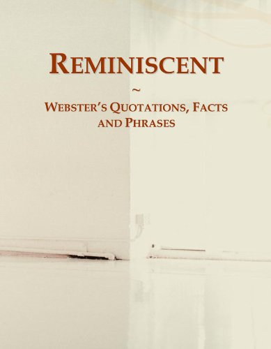 Reminiscent: Webster's Quotations, Facts and Phrases