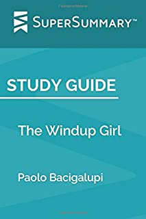 Study Guide: The Windup Girl by Paolo Bacigalupi (SuperSummary)