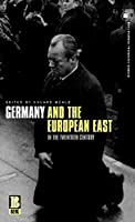 Germany and the European East in the Twentieth Century (German Historical Perspectives, 17.)