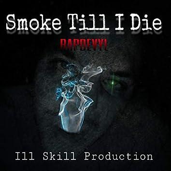 Smoke Till I Die
