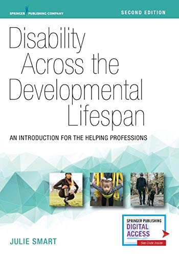 Compare Textbook Prices for Disability Across the Developmental Lifespan, Second Edition: An Introduction for the Helping Professions 2 Edition ISBN 9780826139221 by Smart PhD, Julie