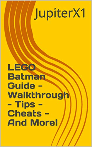 LEGO Batman Guide - Walkthrough - Tips - Cheats - And More! (English Edition)