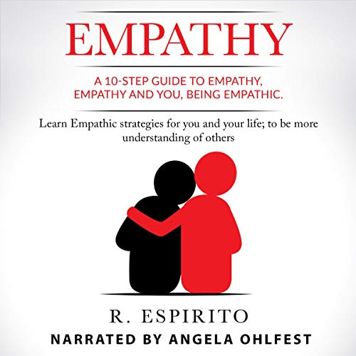 Empathy: A 10-Step Guide to Empathy, Empathy and You audiobook cover art