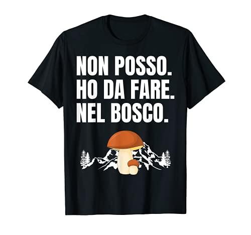 Funghi Porcini Divertente Bosco Micologo Fungaiolo Maglietta