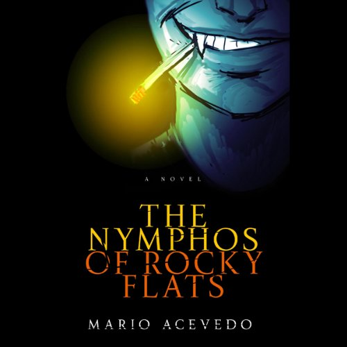 The Nymphos of Rocky Flats audiobook cover art