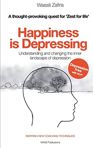 Happiness is Depressing: Understanding and changing the inner landscape of depression