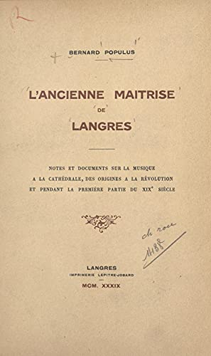 L'ancienne maîtrise de Langres: Notes et documents sur la musique à la cathédrale, des origines à la Révolution, et pendant la première partie du XIXe siècle (French Edition)