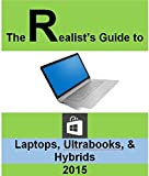 The Realist's Guide to Laptops, Ultrabooks, & Hybrids (English Edition)