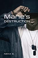 Mane's Destruction