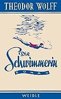 Die Schwimmerin: Roman aus der Gegenwart