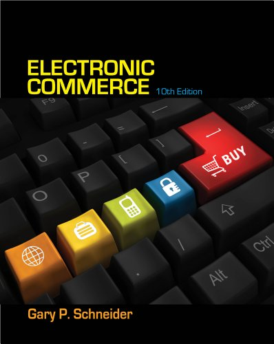 Compare Textbook Prices for Electronic Commerce 10 Edition ISBN 9781133526827 by Schneider, Gary