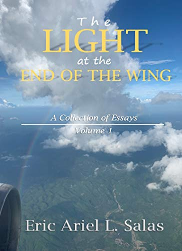 The Light at The End of The Wing: A Collection of Essays (Volume 1) (English Edition)